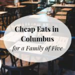 Cheap Eats in Columbus for a Family of Five