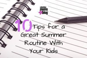 10 Tips For a Great Summer Routine With Your Kids