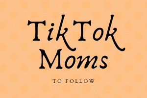 moms on TikTok